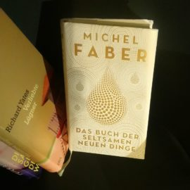 Buchtipp: Michel Faber – Das Buch der seltsamen neuen Dinge
