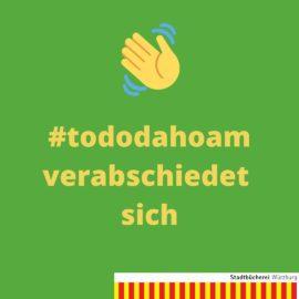 #tododahoam – wir öffnen wieder