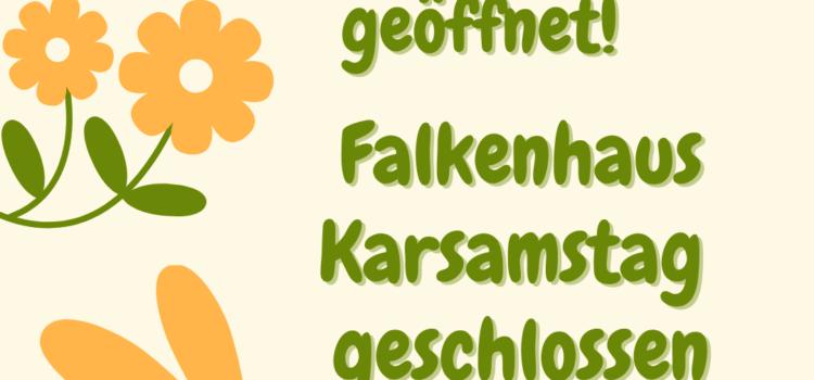 Osteröffnungszeiten – Karsamstag Osterruhe