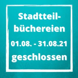 Stadtteilbüchereien im August geschlossen – Falkenhaus geöffnet.