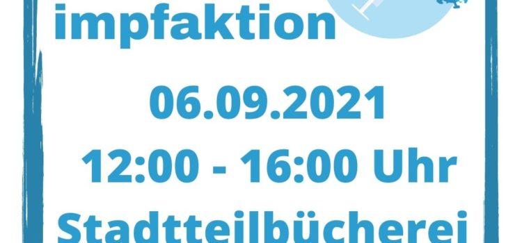Sonderimpfaktion – 06.09.2021 Stadtteilbücherei Hubland